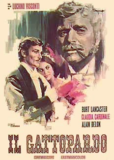The Leopard starring Burt Lancaster (1963) - a brilliant film about Sicily and an aristocratic family in the 19th century.