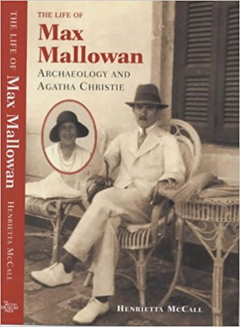 On Max Mallowan, Archaeology & Agatha Christie