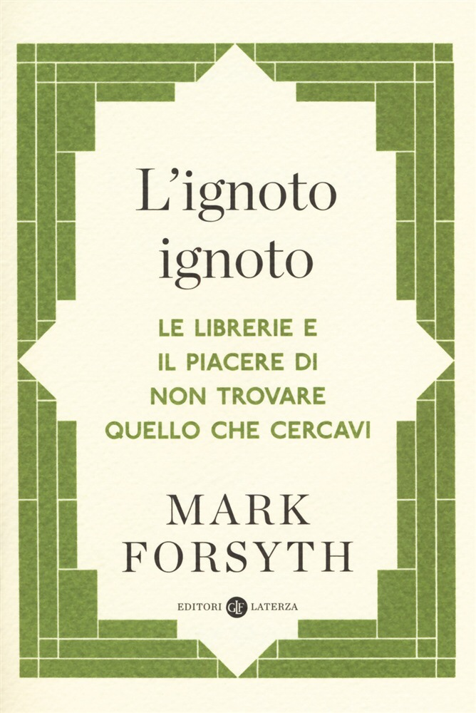 L'ignoto ignoto - The Unknown unknown, a short essay by Mark Forsyth