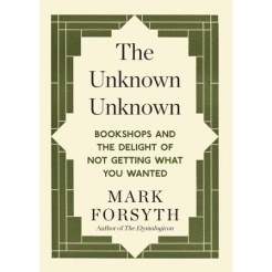 The Unknown Unknown, a short essay by Mark Forsyth