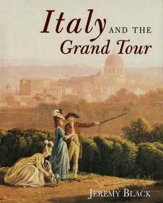 Italy and the Grand Tour by Jeremy Black