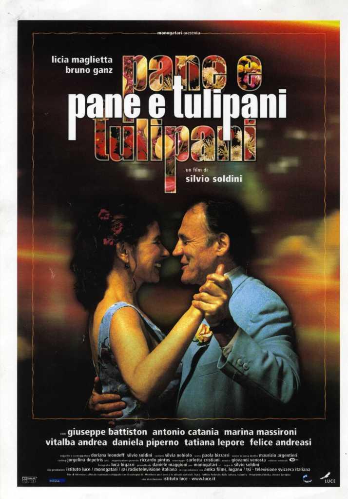 Pane e Tulipani (2000) with Licia Maglietta and Bruno Ganz